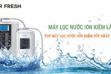 Thuê máy lọc nước ion kiềm - chọn Layerfresh