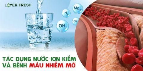 Nước ion kiềm - hỗ trợ điều trị máu nhiễm mỡ dứt điểm